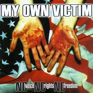 My Own Victim - No Voice No Rights No Freedom