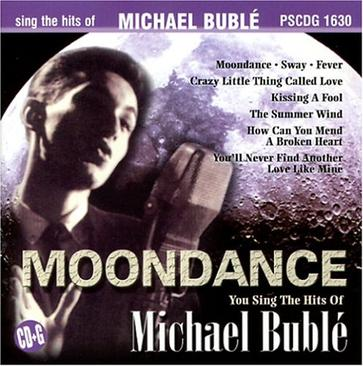 Moondance: Sing The Hits Of Michael Buble (karaoke)