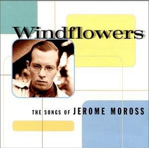 Windflowers: The Songs of Jerome Moross