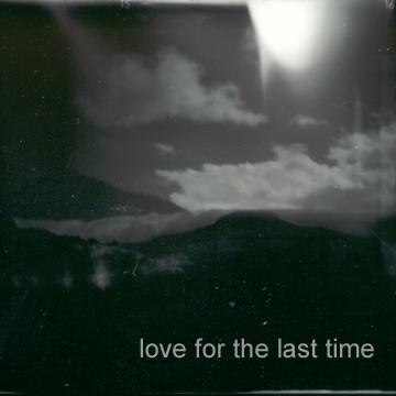 Love For The Last Time