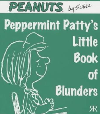 Peppermint Patty's Little Book of Blunders (Peanuts Little Books)