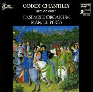 Codex Chantilly - airs de cour (ballades & rondeaux, 14th century) /Ensemble Organum * Peres