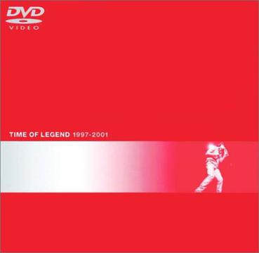 TIME OF LEGEND 1997-2001 [DVD]