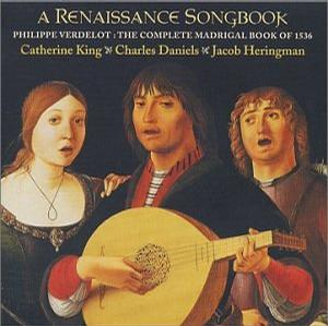 Verdelot: A Renaissance Songbook - The Complete Madrigal Book of 1536 /C King * C Daniels * Heringman