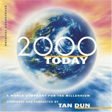 Tan Dun: 2000 Today (Original Soundtrack)