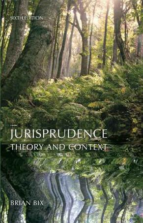 Jurisprudence: Theory and Context (Sixth Edition)