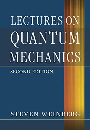 Lectures on Quantum Mechanics (2nd Edition)