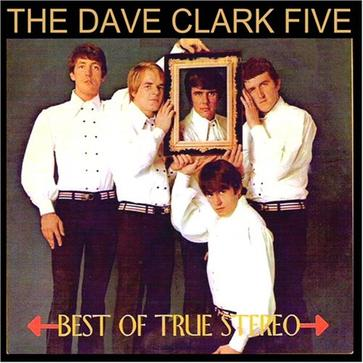 The DAVE CLARK FIVE: Best of True Stereo