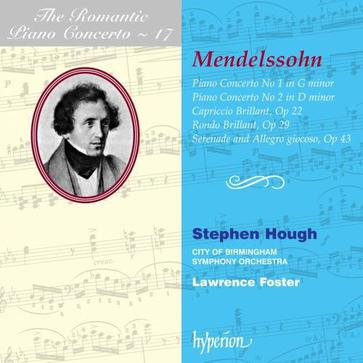 The Romantic Piano Concerto, Vol. 17 - Mendelssohn: Piano Concerto No. 1 in g minor; Piano Concerto No. 2 in d minor; Capriccio Brillant; Rondo Brillant; Serenade and Allegro giocoso