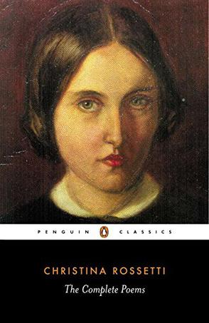 Christina Rossetti: The Complete Poems