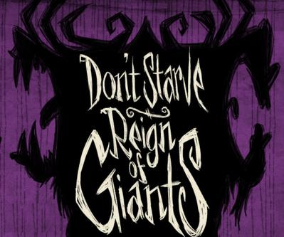 饥荒:巨人的统治 Don't Starve:Reign of Giants