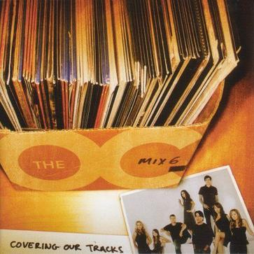The OC. Mix 6: Covering Our Tracks