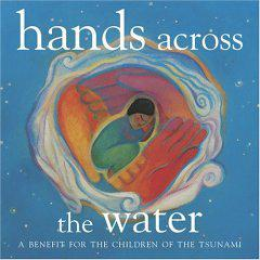Hands Across the Water - A Benefit for the Children of the Tsunami