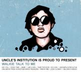 Uncle's Institution - Walkie Talk to Me