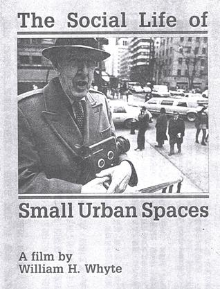 Social life of small urban spaces - William whyte the social life of small urban spaces model ...
