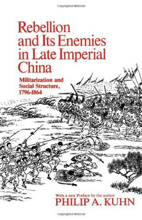 Rebellion and Its Enemies in Late Imperial China