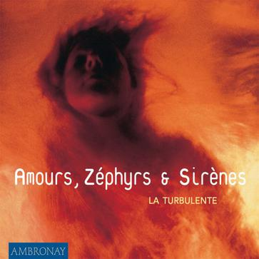 Amours, Zephyrs and Sirenes (La Turbulente)