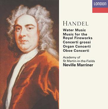 Handel: Water Music / Music for the Royal Fireworks / Concerti Grossi / Organ Concerti / Oboe Concerti