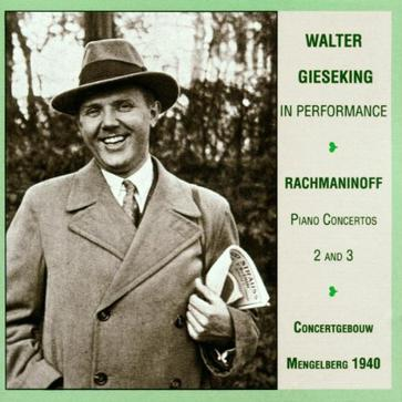 Gieseking in Performance 1940:Rachmaninov  Piano Concertos 2 and 3