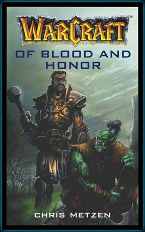 Warcraft:of blood and honor