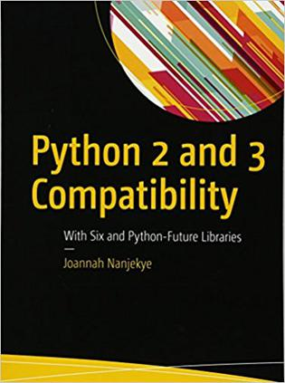 Python 2 and 3 Compatibility: With Six and Python-Future Libraries