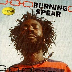 Burning Spear - Ultimate Collection