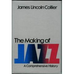 Making of Jazz a Comprehensive History