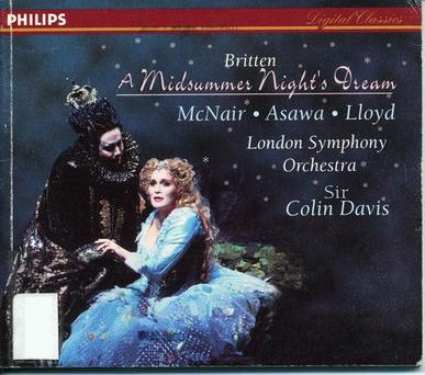 Britten - A Midsummer Night's Dream / McNair, Bostridge, Ainsley, Sir Colin Davis