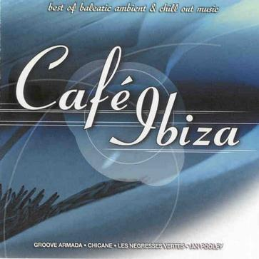Cafe Ibiza Vol.1: Best of Balearic Ambient & Cill Out Music