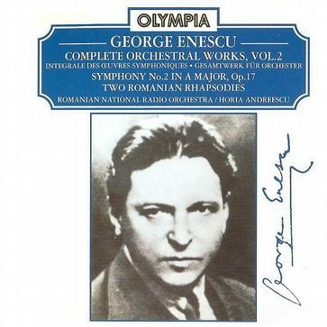 GEORGE ENESCU COMPLETE ORCHESTRAL WORKS, VOL.2