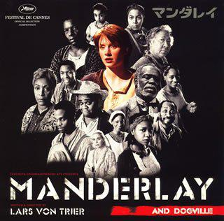 Mandalay and Dogville