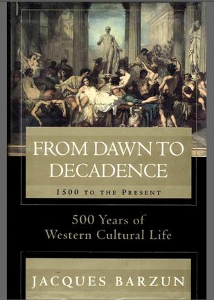 From Dawn to Decadence; 500 Years of Western Cultural Life 1500 to the Present