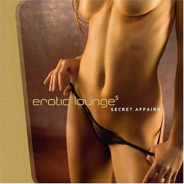 Erotic Lounge Vol.5 Secret Affairs