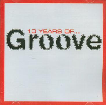10 YEARS OF GROOVE (Sony France) (2 CD set)