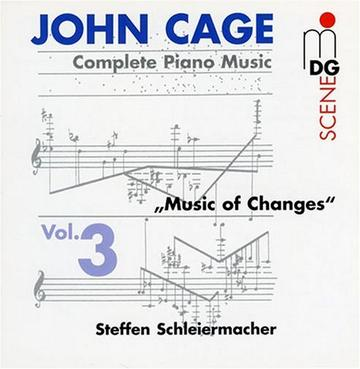 "John Cage - Complete Piano Music, Vol. 3 - ""Music Of Changes"" / Schleiermacher"