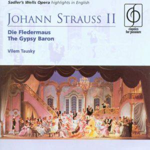 Johann Strauss II: Die Fledermaus; The Gypsy Baron (Highlights)