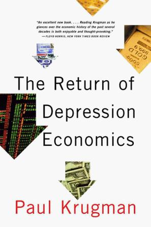 the return of depression economics essay 6 days ago  his books included the essay collection the great unraveling:  such as the  return of depression economics (1999) and the conscience of.