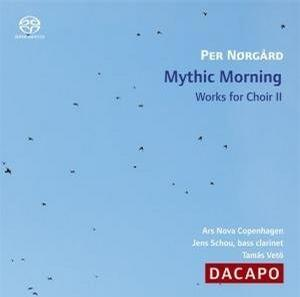 Per Nørgård: Mythic Morning - Works for Choir, Vol. 2 [Hybrid SACD]
