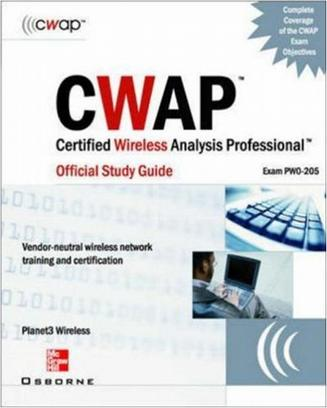 CWAP Certified Wireless Analysis Professional Official Study Guide (Exam PW0-205)