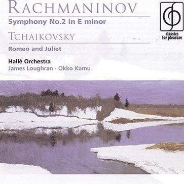 Rachmaninov - Symphony No.2 in E Minor; Tchaikovsky - Romeo and Juliet