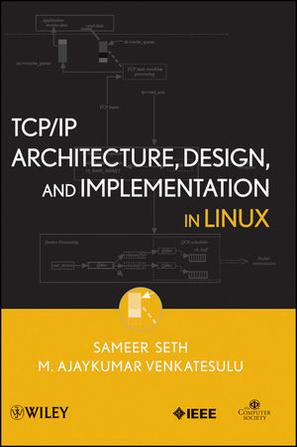TCP/IP Architecture, Design and Implementation in Linux