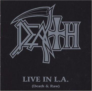 Live in L.A.: Death & Raw
