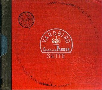 Yardbird Suite: The Ultimate Charlie Parker