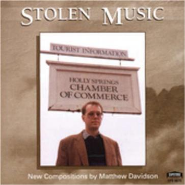 Stolen Music: New Compositions by Matthew Davidson