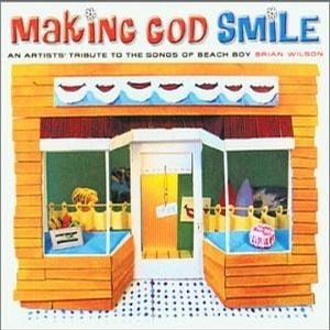 Making God Smile: An Artists' Tribute to the Songs of Beach Boy Brian Wilson