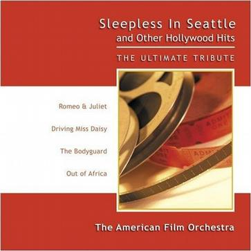 Sleepless In Seattle and Other Hollywood Hits - The Ultimate Tribute