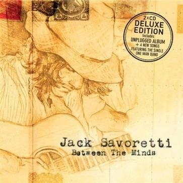 Jack Savoretti - Between the Minds: Deluxe Edition
