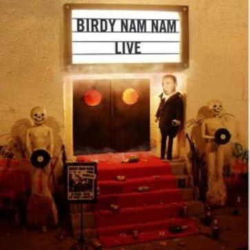 birdy nam nam live. Black Bedroom Furniture Sets. Home Design Ideas