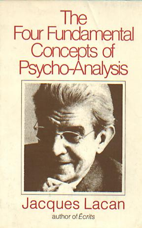 Reading Seminar XI : Lacan's Four fundamental concepts of psychoanalysis