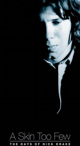 A Skin Too Few: The Days of Nick Drake